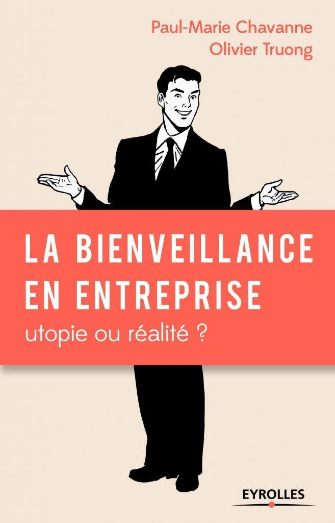 La bienveillance en entreprise livre Olivier Truong Paul-Marie Chavanne